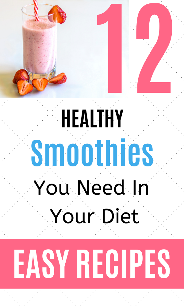 12 Healthy Smoothies You Need In Your Diet