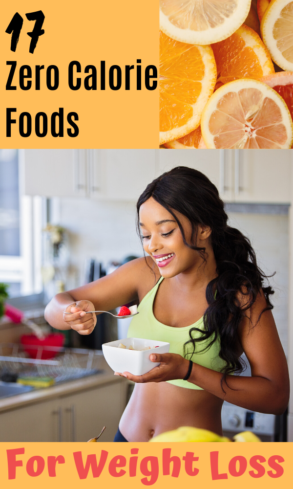 17 Zero Calorie Foods For Weight Loss