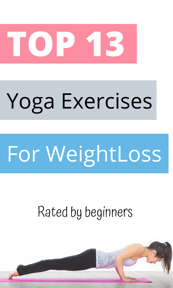 Top 13 Yoga Exercises For Weight Loss Best Out Of Bests